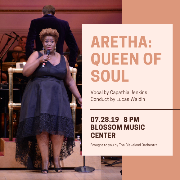 The Cleveland Orchestra: Lucas Waldin & Capathia Jenkins - Aretha: Queen of Soul at Blossom Music Center